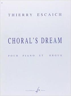 Choral's Dream Thierry Escaich Partition Orgue - laflutedepan