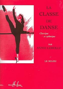 Classe de Danse : le Milieu Annie Lerolle Partition laflutedepan