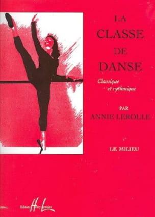 Classe de Danse : le Milieu - Annie Lerolle - laflutedepan.com