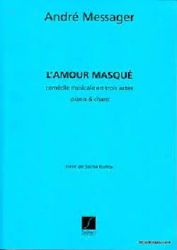 L'amour Masqué André Messager Partition Opéras - laflutedepan