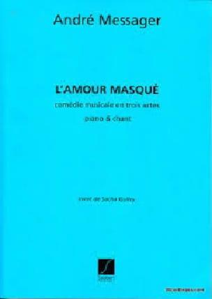 L'amour Masqué - André Messager - Partition - laflutedepan.com