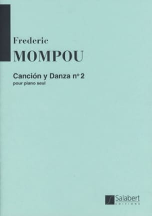 Cancion y danza N° 2 - Federico Mompou - Partition - laflutedepan.com