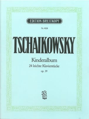 Kinderalbum Opus 39 TCHAIKOVSKY Partition Piano - laflutedepan