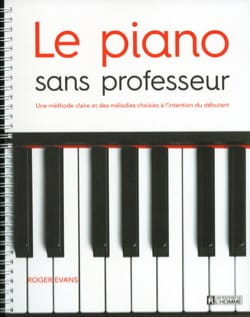 Le Piano sans professeur - Roger Evans - Partition - laflutedepan.com
