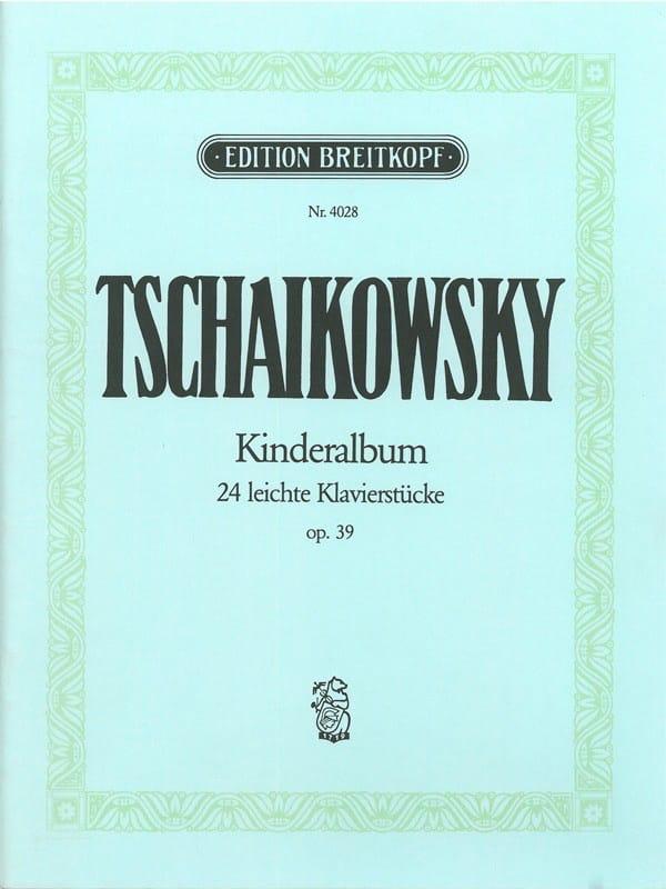 Kinderalbum Opus 39 - TCHAIKOVSKY - Partition - laflutedepan.com