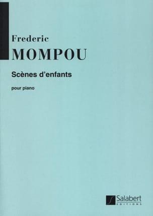 Scènes d'enfants Federico Mompou Partition Piano - laflutedepan