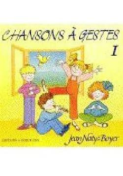 Chansons à gestes n° 1 Jean Naty-Boyer Partition Chœur - laflutedepan