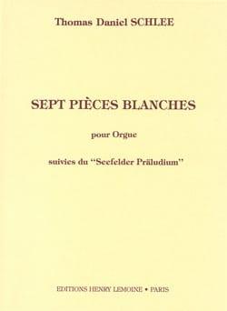 7 Pièces Blanches Thomas Daniel Schlee Partition Orgue - laflutedepan