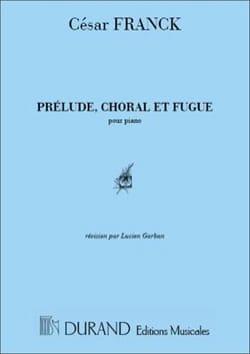 Prélude, Choral & Fugue Opus 21 FRANCK Partition Piano - laflutedepan