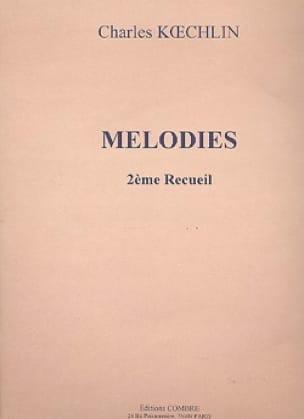 Mélodies Volume 2 - Charles Koechlin - Partition - laflutedepan.com
