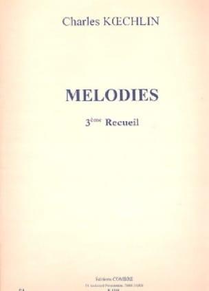 Mélodies Volume 3 - Charles Koechlin - Partition - laflutedepan.com