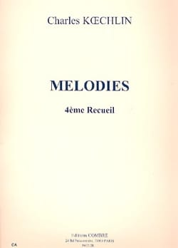 Mélodies Volume 4 Charles Koechlin Partition Mélodies - laflutedepan
