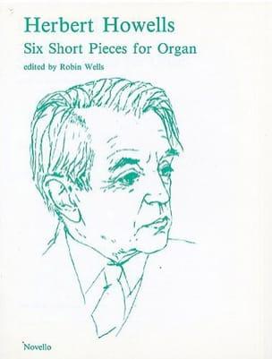 6 Short Pieces for Organ - Herbert Howells - laflutedepan.com