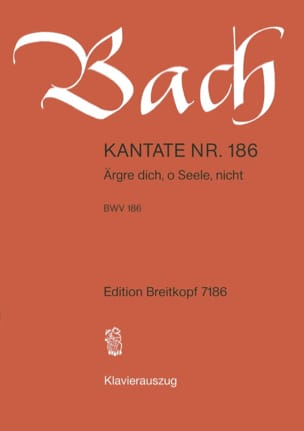 Cantate 186 Argre Dich, O Seele, Nicht - BACH - laflutedepan.com