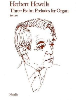 3 Psalm Preludes for Organ. Set 1 Herbert Howells laflutedepan