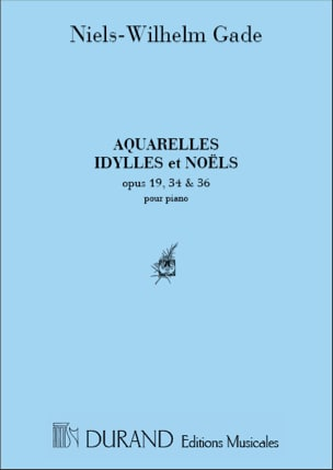 Aquarelles, Idylles, Noëls Opus 19, 34, 36 Niels Gade laflutedepan