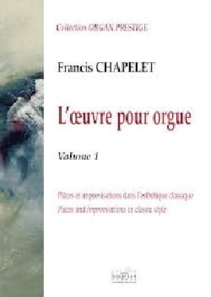 Oeuvre pour orgue Volume 1 - Francis Chapelet - laflutedepan.com