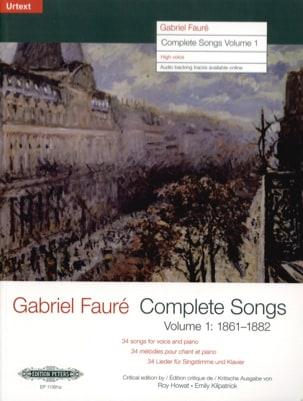 Gabriel Fauré - Complete songs Volume 1 Voix Haute - Partition - di-arezzo.fr