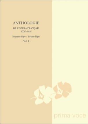 Anthologie de L'opéra Français Du 19ème. Soprano Léger-Lyrique Léger Volume 1 - laflutedepan.com