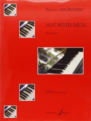 8 Petites Pièces Pascale Jakubowski Partition Piano - laflutedepan