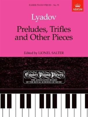 Anatoly Liadov - Preludes, Trifles And Other Pieces - Partition - di-arezzo.com