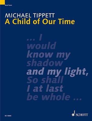 A Child of our Time Michael Tippett Partition Chœur - laflutedepan