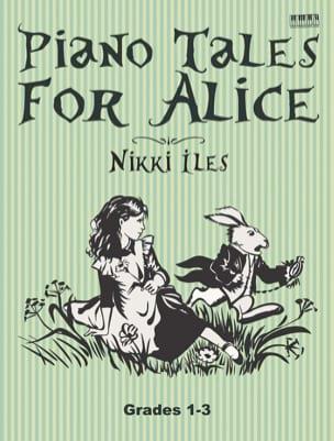 Nikki Iles - Racconti per pianoforte per Alice - Partition - di-arezzo.it