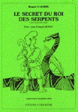 Le Secret Du Roi des Serpents Roger Calmel Partition laflutedepan