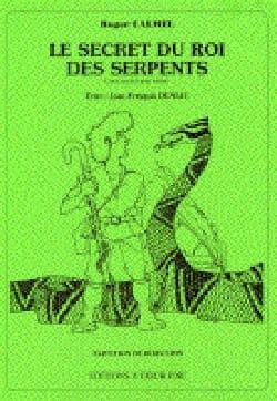 Le Secret Du Roi des Serpents. Conducteur Roger Calmel laflutedepan