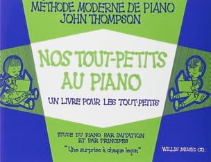 Nos Tout-Petits Au Piano John Thompson Partition Piano - laflutedepan