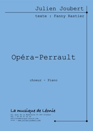 Opéra-Perrault Julien Joubert Partition Chœur - laflutedepan