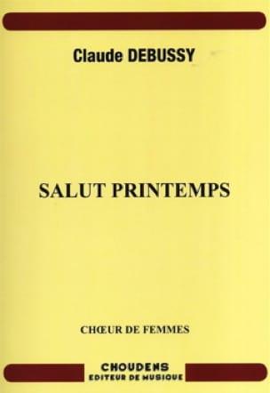 Salut Printemps - DEBUSSY - Partition - Chœur - laflutedepan.com