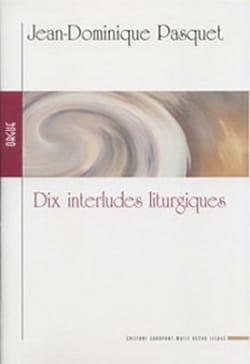 10 Interludes Liturgiques Jean-Dominique Pasquet laflutedepan