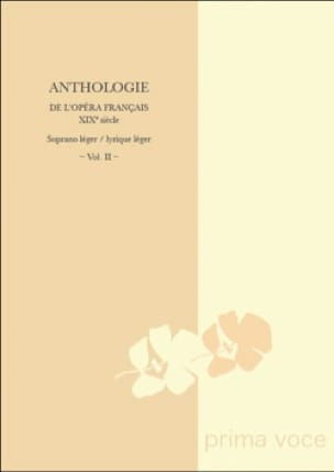 Anthologie de L'Opéra Français du 19ème. Soprano Léger-Lyrique Léger Volume 2 - laflutedepan.com