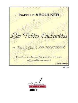 Les Fables Enchantées Isabelle Aboulker Partition Chœur - laflutedepan