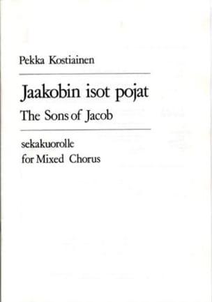 Jaakobin Isot Pojat Pekka Kostiainen Partition Chœur - laflutedepan