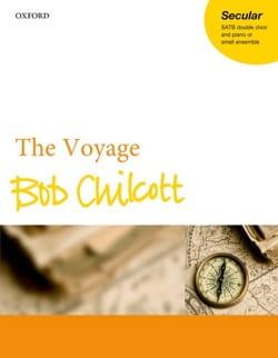 The Voyage - Bob Chilcott - Partition - Chœur - laflutedepan.com