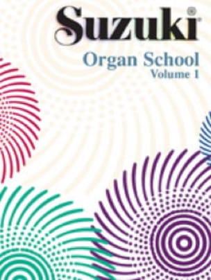 Organ School. Volume 1 - SUZUKI - Partition - Orgue - laflutedepan.com