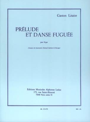 Prélude et Danse Fuguée Gaston Litaize Partition Orgue - laflutedepan