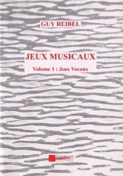 Jeux musicaux - Volume 1: Jeux Vocaux Guy Reibel laflutedepan