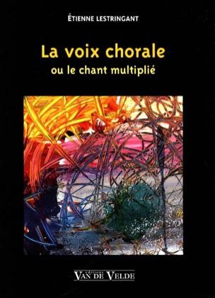 La Voix Chorale Etienne Lestringant Livre laflutedepan