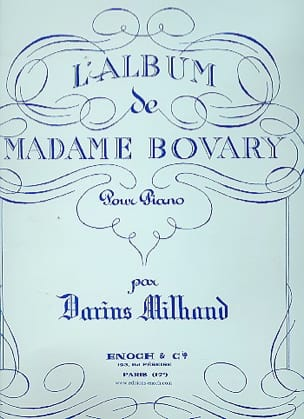 L'album de Madame Bovary MILHAUD Partition Piano - laflutedepan