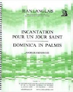 Incantation Pour un Jour Saint / Dominica In Palmis laflutedepan