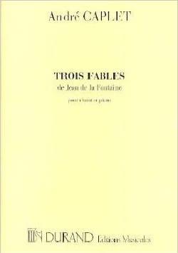 3 Fables de Jean de la Fontaine André Caplet Partition laflutedepan