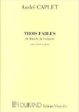 3 Fables de Jean de la Fontaine - André Caplet - laflutedepan.com