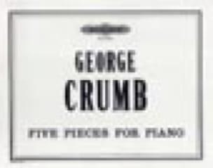 5 Pièces - George Crumb - Partition - Piano - laflutedepan.com