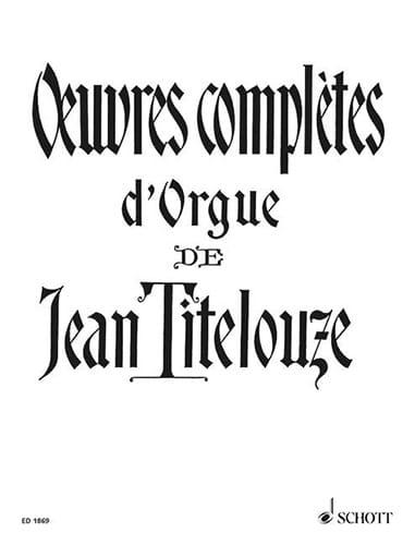 Oeuvres complètes d'Orgue - Jehan Titelouze - laflutedepan.com