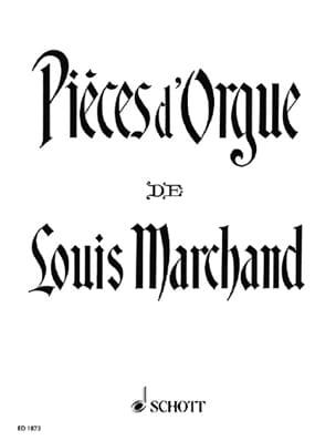Pièces d'Orgue Louis Marchand Partition Orgue - laflutedepan