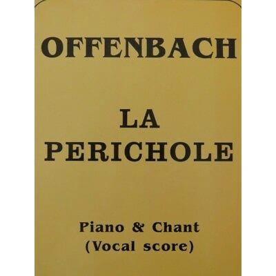 La Périchole - OFFENBACH - Partition - Opéras - laflutedepan.com