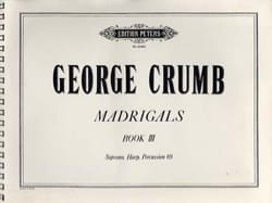 Madrigals - Volume 3 George Crumb Partition laflutedepan